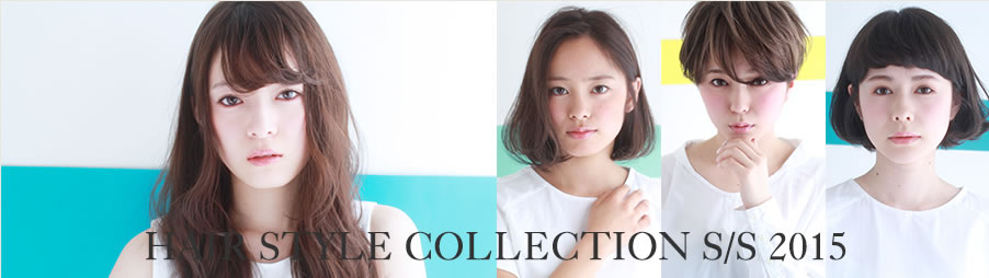 HAIR STYLE COLLECTION S/S 2015